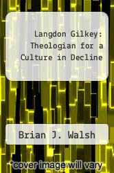 Cover of Langdon Gilkey: Theologian for a Culture in Decline  (ISBN 978-0819183552)