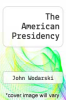 cover of The American Presidency