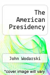 Cover of The American Presidency EDITIONDESC (ISBN 978-0819185730)