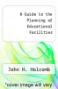 cover of A Guide to the Planning of Educational Facilities (3rd edition)
