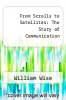 cover of From Scrolls to Satellites: The Story of Communication
