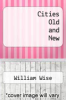 cover of Cities Old and New
