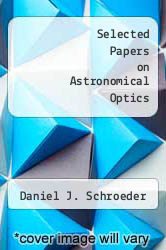 Selected Papers on Astronomical Optics by Daniel J. Schroeder - ISBN 9780819411242