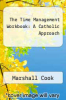 cover of The Time Management Workbook: A Catholic Approach