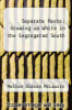 cover of Separate Pasts: Growing up White in the Segregated South