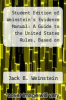 cover of Student Edition of Weinstein`s Evidence Manual: A Guide to the United States Rules, Based on Weinstein`s Evidence, 1997 Edition (3rd edition)