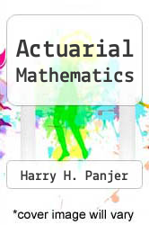 Actuarial Mathematics by Harry H. Panjer - ISBN 9780821800966