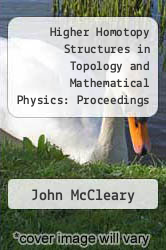 Higher Homotopy Structures in Topology and Mathematical Physics: Proceedings of an International Conference June 13-15, 1996 at Vassar College, Poughkeepsie, New York, to Honor the Sixtieth Birthday of Jim Stasheff by John McCleary - ISBN 9780821809136