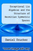 cover of Exceptional Lie Algebras and the Structure of Hermitian Symmetric Spaces