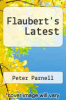 cover of Flaubert`s Latest