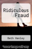 cover of Ridiculous Fraud