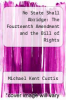 cover of No State Shall Abridge: The Fourteenth Amendment and the Bill of Rights (21st edition)