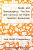 cover of Seeds and Sovereignty: The Use and Control of Plant Genetic Resources