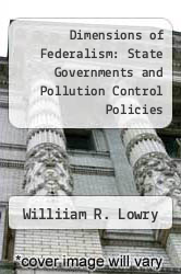 Cover of Dimensions of Federalism: State Governments and Pollution Control Policies EDITIONDESC (ISBN 978-0822311621)