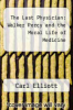 cover of The Last Physician: Walker Percy and the Moral Life of Medicine