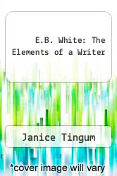 E.B. White: The Elements of a Writer by Janice Tingum - ISBN 9780822549222