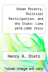 Cover of Urban Poverty, Political Participation, and the State : Lima 1970-1990 (Pitt Latin American Series) EDITIONDESC (ISBN 978-0822940630)