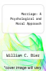 cover of Marriage: A Psychological and Moral Approach