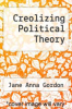cover of Creolizing Political Theory