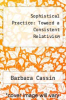 cover of Sophistical Practice: Toward a Consistent Relativism