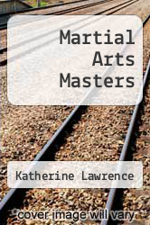 Martial Arts Masters by Katherine Lawrence - ISBN 9780823996919