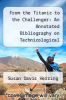 cover of From the Titanic to the Challenger: An Annotated Bibliography on Technicological Failures of the 20th Century