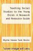 cover of Teaching Social Studies to the Young Child: A Research and Resource Guide