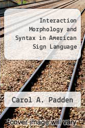 Cover of Interaction Morphology and Syntax in American Sign Language  (ISBN 978-0824051945)