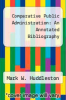 cover of Comparative Public Administration: An Annotated Bibliography