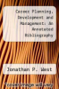cover of Career Planning, Development and Management: An Annotated Bibliography