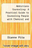 cover of Addictions Counseling: A Practical Guide to Counseling People with Chemical and Other Addictions