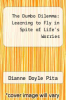 cover of The Dumbo Dilemma: Learning to Fly in Spite of Life`s Worries