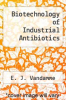 cover of Biotechnology of Industrial Antibiotics (1st edition)