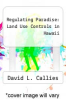 cover of Regulating Paradise: Land Use Controls in Hawaii