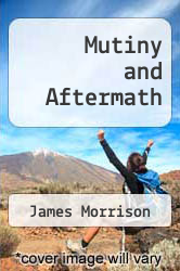 Mutiny and Aftermath by James Morrison - ISBN 9780824836764