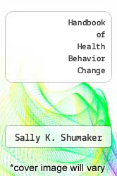 Handbook of Health Behavior Change Excellent Marketplace listings for  Handbook of Health Behavior Change  by Sally K. Shumaker starting as low as $1.99!