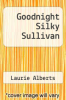 cover of Goodnight Silky Sullivan