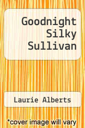 Cover of Goodnight Silky Sullivan EDITIONDESC (ISBN 978-0826210098)