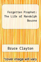 Cover of Forgotten Prophet: The Life of Randolph Bourne 1 (ISBN 978-0826211798)