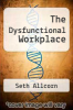 cover of The Dysfunctional Workplace