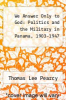 cover of We Answer Only to God: Politics and the Military in Panama, 1903-1947 (1st edition)