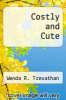 cover of Costly and Cute