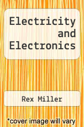 Electricity and Electronics Excellent Marketplace listings for  Electricity and Electronics  by Rex Miller starting as low as $1.99!