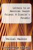 cover of Letters to an American Jewish Friend: A Zionist`s Polemic