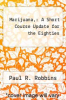 cover of Marijuana,: A Short Course Update for the Eighties (2nd edition)