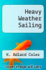 cover of Heavy Weather Sailing (3rd edition)