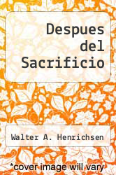 Despues Del Sacrificio By Walter A Henrichsen