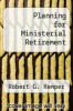 cover of Planning for Ministerial Retirement
