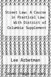 Cover of Street Law: A Course in Practical Law: With District of Columbia Supplement 2 (ISBN 978-0829910360)