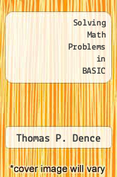 Solving Math Problems in BASIC by Thomas P. Dence - ISBN 9780830601646